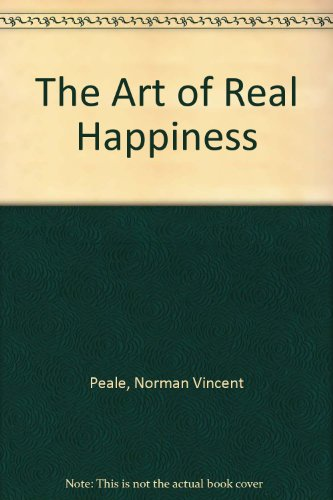 9780749314859: The Art of Real Happiness