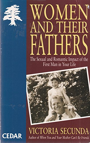 9780749315009: women and Their Fathers - the Sexual and Romantic Impact of the First Man in Your Life
