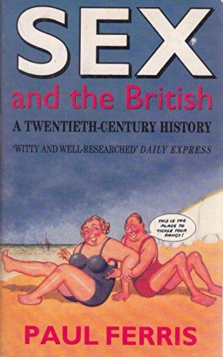 9780749317058: Sex and the British: A Twentieth-century History