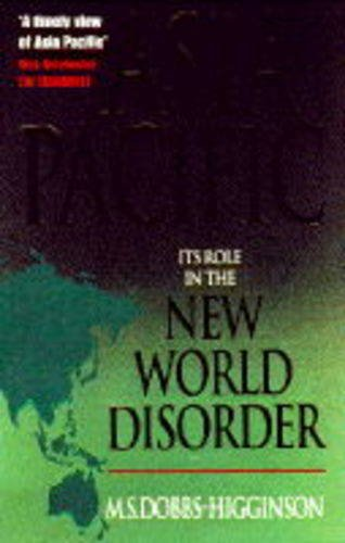 Asia Pacific : Its Role in the New World Disorder