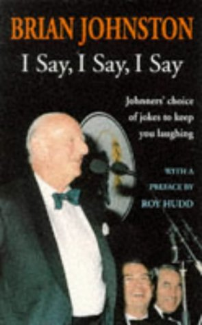 9780749318635: I Say, I Say, I Say: Johnners' Choice of Jokes to Keep You Laughing