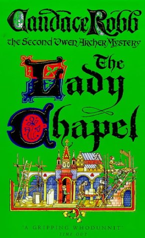 9780749318840: The Lady Chapel: An Owen Archer Mystery: A Medieval Murder Mystery (Owen Archer Mysteries)
