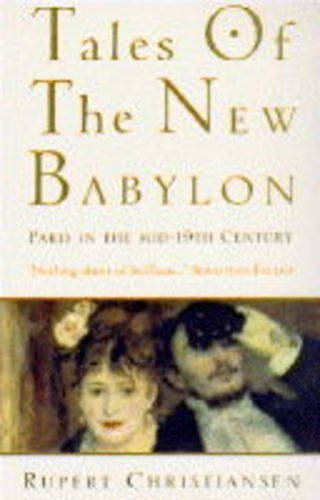 9780749319151: Tales of the New Babylon: Paris in the Mid-19th Century