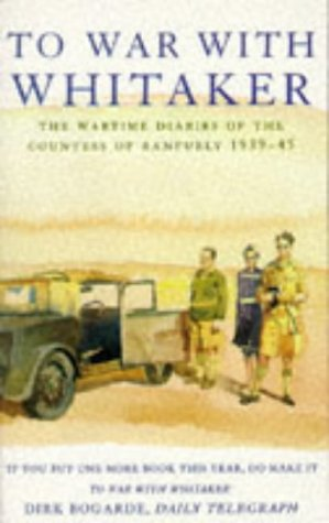 9780749319540: To war with Whitaker: Wartime diaries of the Countess of Ranfurly, 1939-45
