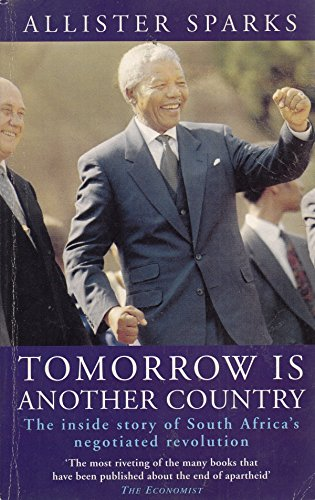 9780749320157: Tomorrow Is Another Country: Inside Story of South Africa's Negotiated Revolution