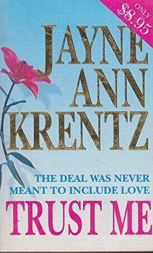 Trust Me: Krentz, Jayne Ann