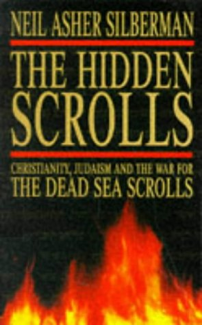 9780749320577: The Hidden Scrolls: Christianity, Judaism and the War for the Dead Sea Scrolls