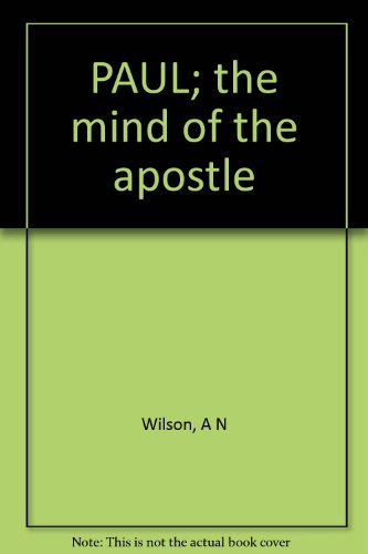 9780749320751: Paul: The Mind of the Apostle