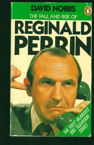 the FALL and RISE of Reginald PERRIN *: NOBBS, David