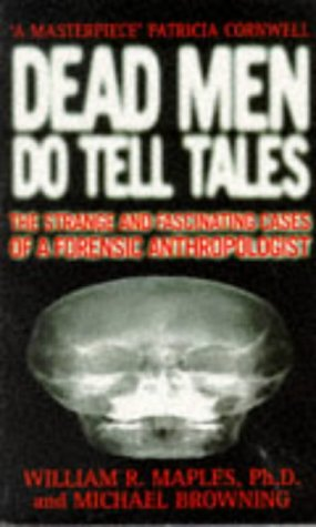 9780749321796: Dead Men Do Tell Tales: Strange and Fascinating Cases of a Forensic Anthropologist