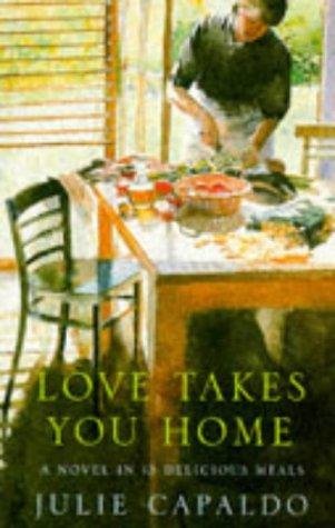 Love Takes You Home: Capaldo, Julie