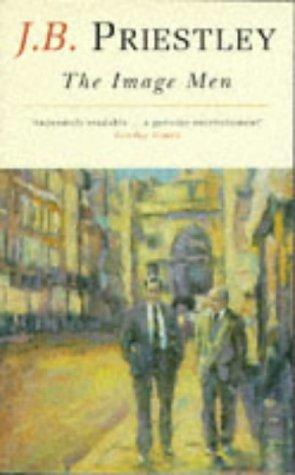 The Image Men: J.B. Priestley