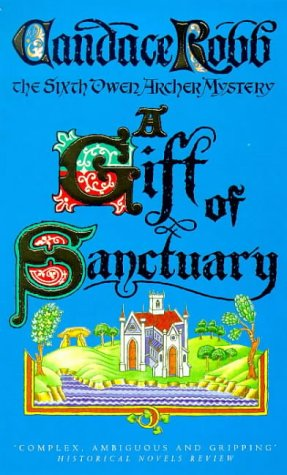 9780749323608: A Gift of Sanctuary (Owen Archer Mystery)