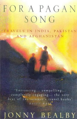 9780749323622: For a Pagan Song: Travels in India, Pakistan and Afghanistan - Journey of Discovery