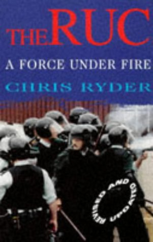 RUC,1922-97: A Force Under Fire: Ryder, Chris