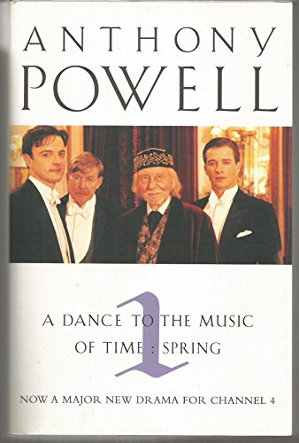 9780749323998: Dance To The Music Of Time Volume 1: Spring v. 1 (A Dance to the Music of Time)
