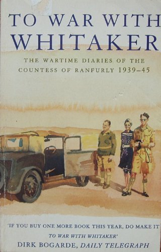 9780749324933: To War with Whitaker: Wartime Diaries of the Countess of Ranfurly, 1939-45