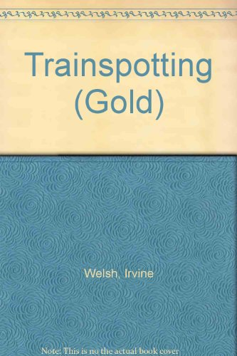 Trainspotting (Gold) (0749385014) by Irvine Welsh