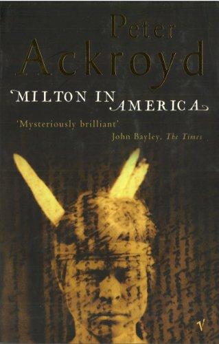 Milton in America: Peter Ackroyd