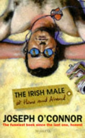 9780749386887: The Irish Male at Home and Abroad