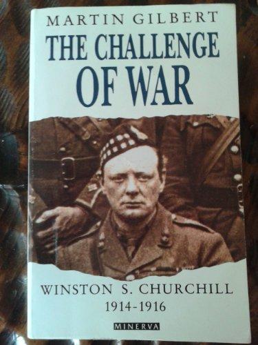 The Challenge of War: Winston S. Churchill, 1914-1916 (v. 3): Martin Gilbert