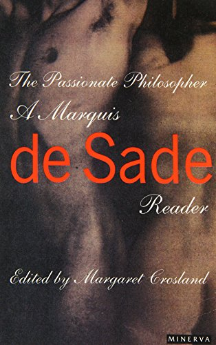 9780749390884: The Passionate Philosopher, A Marquis de Sade Reader