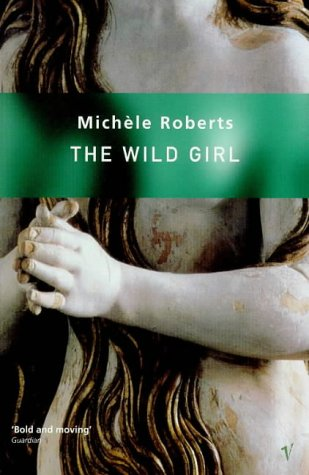 Wild Girl (0749391146) by Michele Roberts