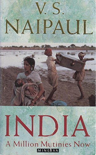 India: A Million Mutinies Now: Naipaul, V.S.