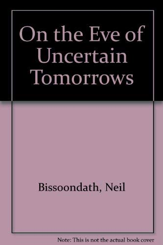 9780749391379: On the Eve of Uncertain Tomorrows