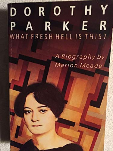 9780749391560: Dorothy Parker: What Fresh Hell is This?