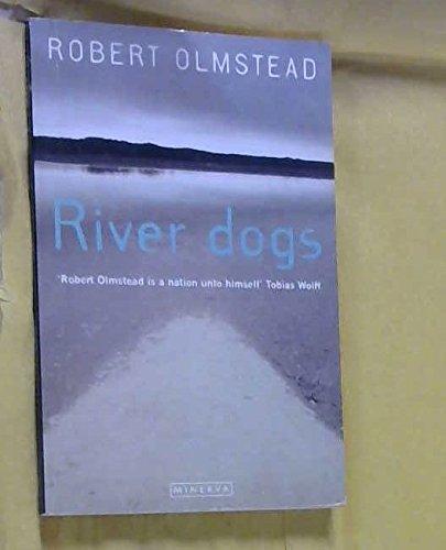 River Dogs: Olmstead, Robert