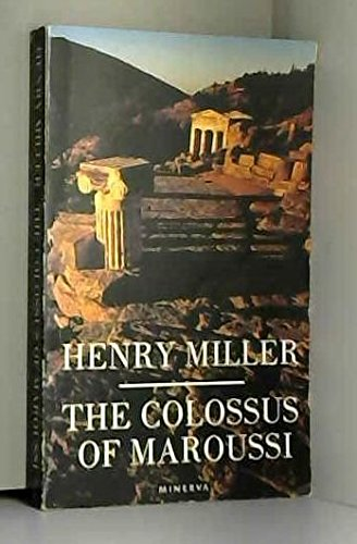 The Colossus of Maroussi: Miller, Henry
