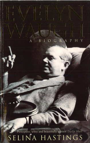 Evelyn Waugh: A Biography: Selina Hastings