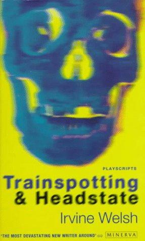 9780749395735: Trainspotting & Headstate