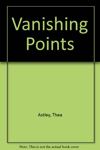 Vanishing Points (0749396075) by Astley, Thea