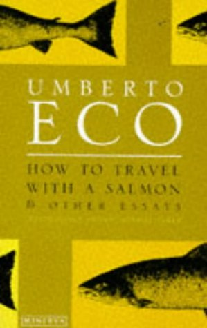 9780749397098: How to Travel with a Salmon and Other Essays