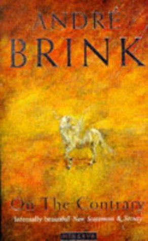 'On the Contrary: Being the Life of a Famous Rebel, Soldier, Traveller, Explorer, Reader, Builder, Scribe, Latinist, Lover and Liar' (0749397527) by Andre Brink