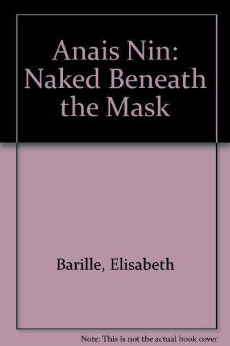 9780749398040: Anais Nin: Naked Beneath the Mask