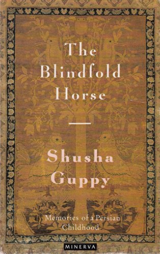 9780749398095: The Blindfold Horse: Memories of a Persian Childhood