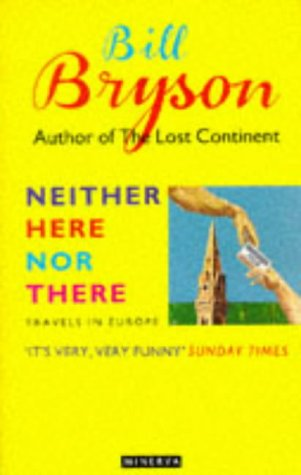 Neither Here Nor There 9780749398156 Travels in Europe,Bill Bryson