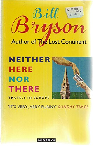 9780749398156: NEITHER HERE NOR THERE: TRAVELS IN EUROPE