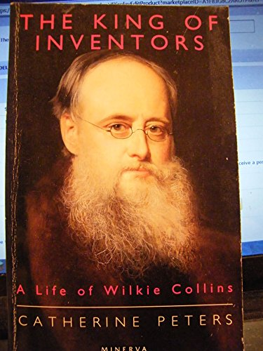 9780749398170: The King of Inventors: Life of Wilkie Collins