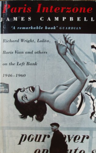 9780749398699: Paris Interzone: Richard Wright, Lolita, Boris Vian and others on the Left Bank, 1946-60
