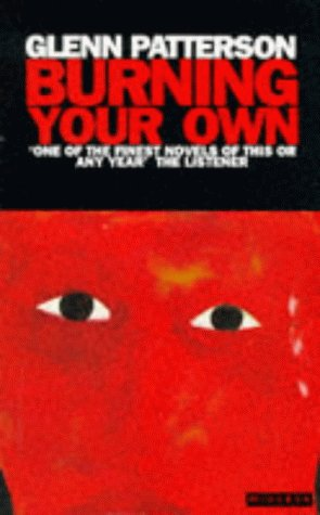 Burning Your Own: GLENN PATTERSON
