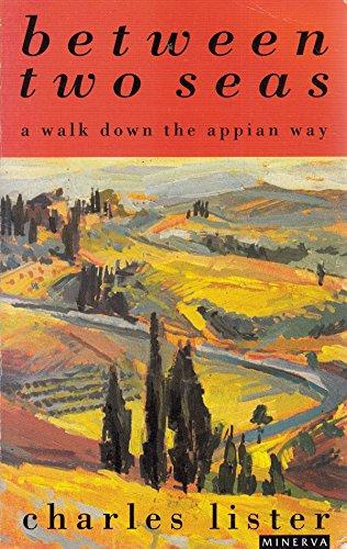 9780749399061: Between Two Seas: Walk Down the Appian Way