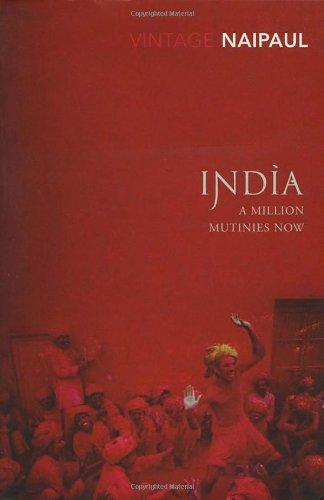 India: A Million Mutinies: V. S. Naipaul