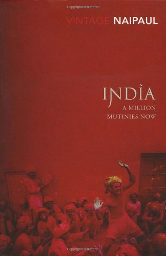 India : A Million Mutinies Now: V.S. NAIPAUL