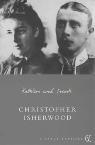Kathleen and Frank (Vintage classics): Isherwood, Christopher