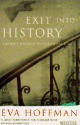 9780749399740: Exit into History: Journey Through the New Eastern Europe