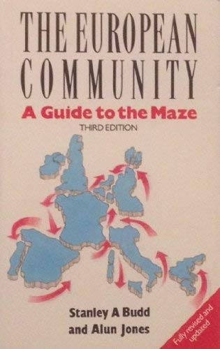 The European Community : A Guide to the Maze: Budd, Stanley A.; Jones, Alun